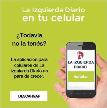 La Izquierda Diario en tu celular