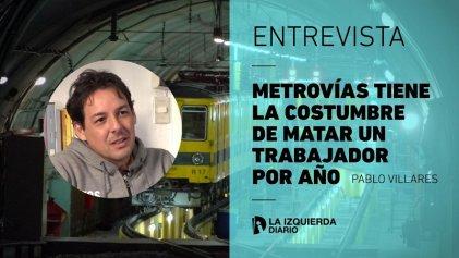 """[VIDEO] Pablo Villares: """"Metrovías tiene la costumbre de matar un trabajador por año"""""""