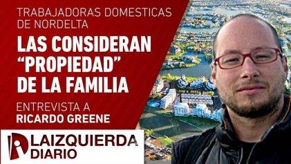 """[Video] Trabajadoras domésticas de Nordelta: """"Las consideran propiedad de la familia"""""""
