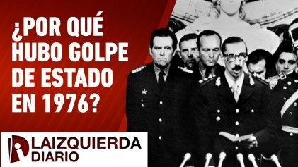 [Video] ¿Por qué hubo golpe de Estado en 1976?