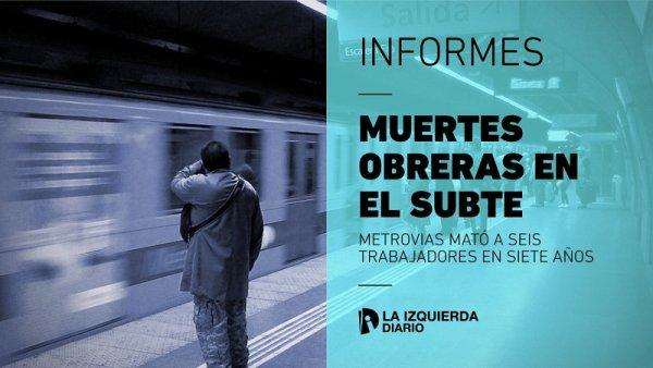 [Videoinforme] Subte: Metrovías mató seis trabajadores en los últimos siete años